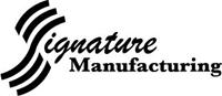Signature Manufacturing