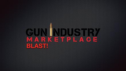 Gun Industry Marketplace BLAST! Firearms Marketing Campaign