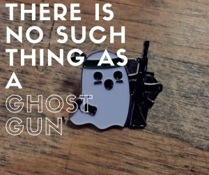 "Meme with a cartoon ghost holding a rifle and the words ""There is no such thing as a ghost gun."""