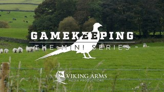 Gamekeeping – The Mini Series S1 E4