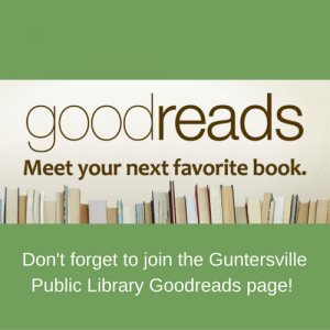 dont-forget-to-join-the-guntersville-public-library-goodreads-page