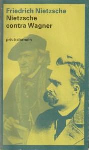 Friedrich Nietzsche - Nietzsche contra Wagner