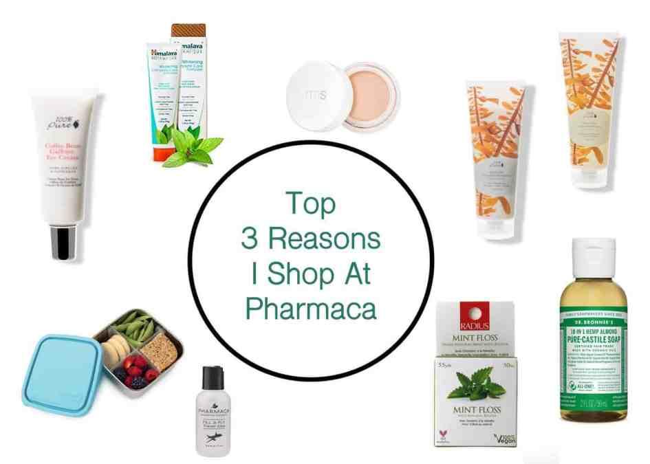 Top 3 Reasons I Shop at Pharmaca