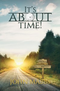 Austin Macauley Publishers published It's About time by John Mabbs