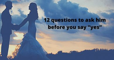"questions to ask him before you say ""yes"""