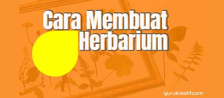 Cara Membuat Herbarium untuk Media Pembelajaran