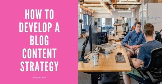 how to develop a blog content strategy