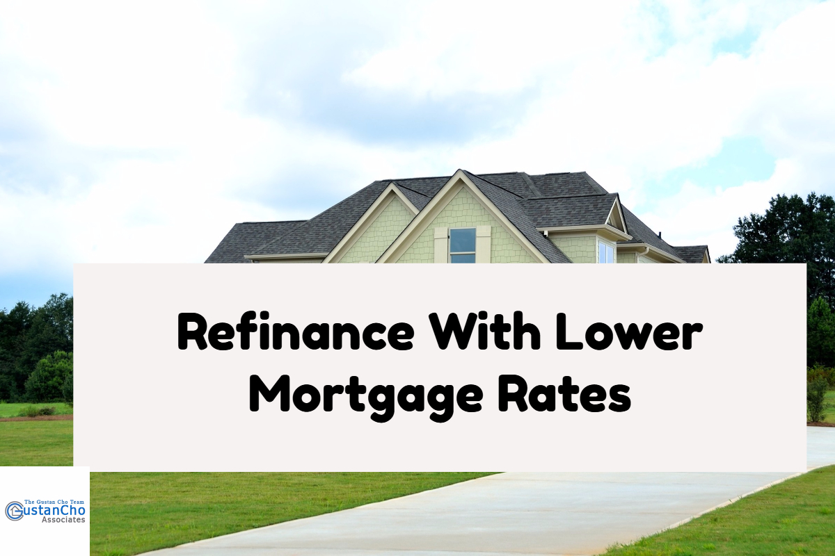 Refinance With Lower Mortgage Rates And Net Tangible Benefits