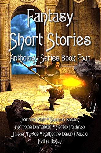 Fantasy Short Stories Book Four - Neil A Hogan