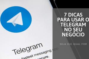 7 dicas para usar o telegram no seu negócio