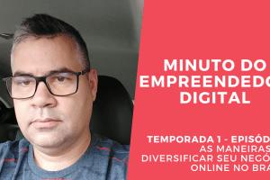 As maneiras de diversificar seu negócio online no Brasil