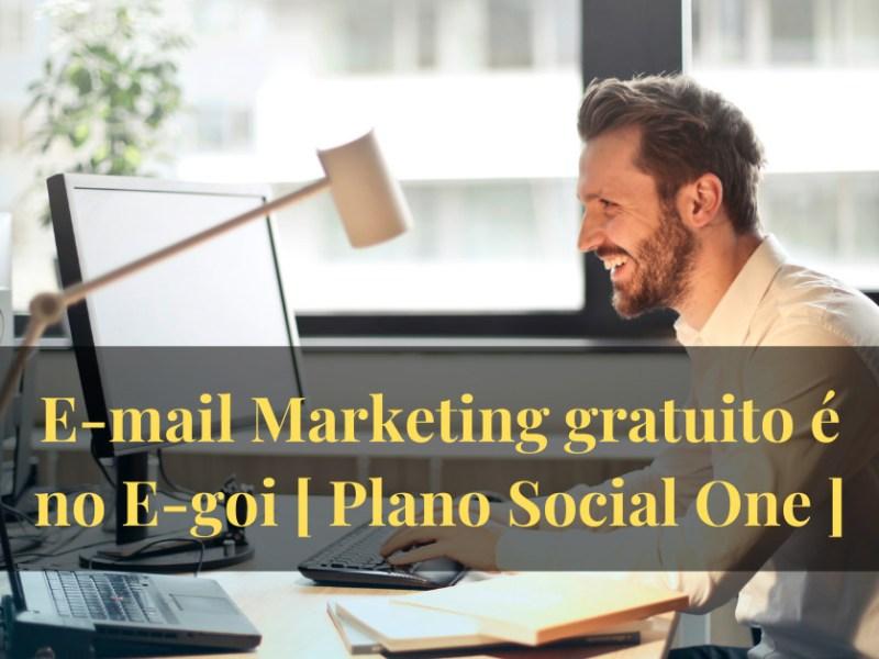 e-mail marketing gratuito é no e-goi plano social one
