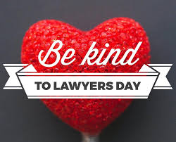 Be kind to lawyers day another International Lawyer's Day