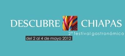 Descubre Chiapas 2do. Festival Gastronómico