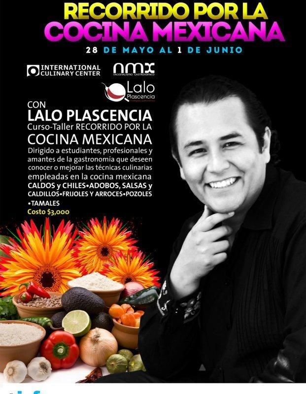 Recorrido por la Cocina Mexicana con Chef  Eduardo Plascencia @laloplascencia 28 Mayo