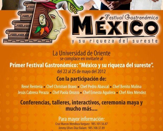 """""""Festival Gastronómico México y su riqueza del Sureste"""" 22 al 25 Mayo 2012"""