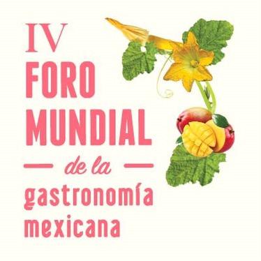 4• Foro Mundial de la Gastronomía Mexicana del 24-27 Noviembre @FMGM15
