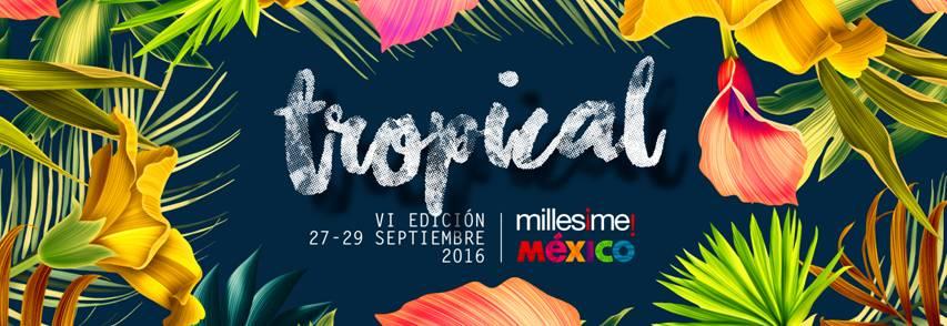 """Millesime México @MillesimeMexico en su VI edición """"Una selva Tropical"""" 27 al 29 de septiembre, 2016 en Centro Banamex de la CDMX."""
