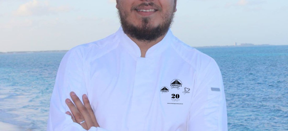 Chef  Abner Cruz Grupo Comalca Gourmet  #XperienciasGastronómicas