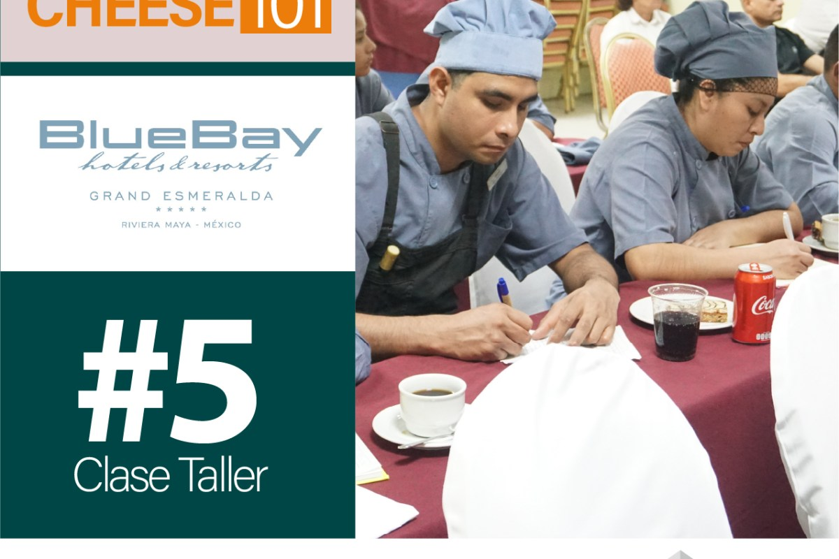 CLASE EXCLUSIVA CHEESE 101 – HOTEL BLUE BAY ESMERALDA