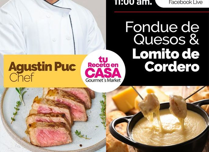 Lomitos de Cordero con Exquisito Fondue by Chef Agustín Puc en Gourmet´s Market