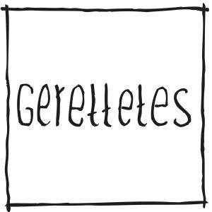 GERETTETES