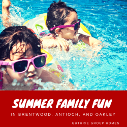 Summer Family Fun in Brentwood, Antioch, and Oakley