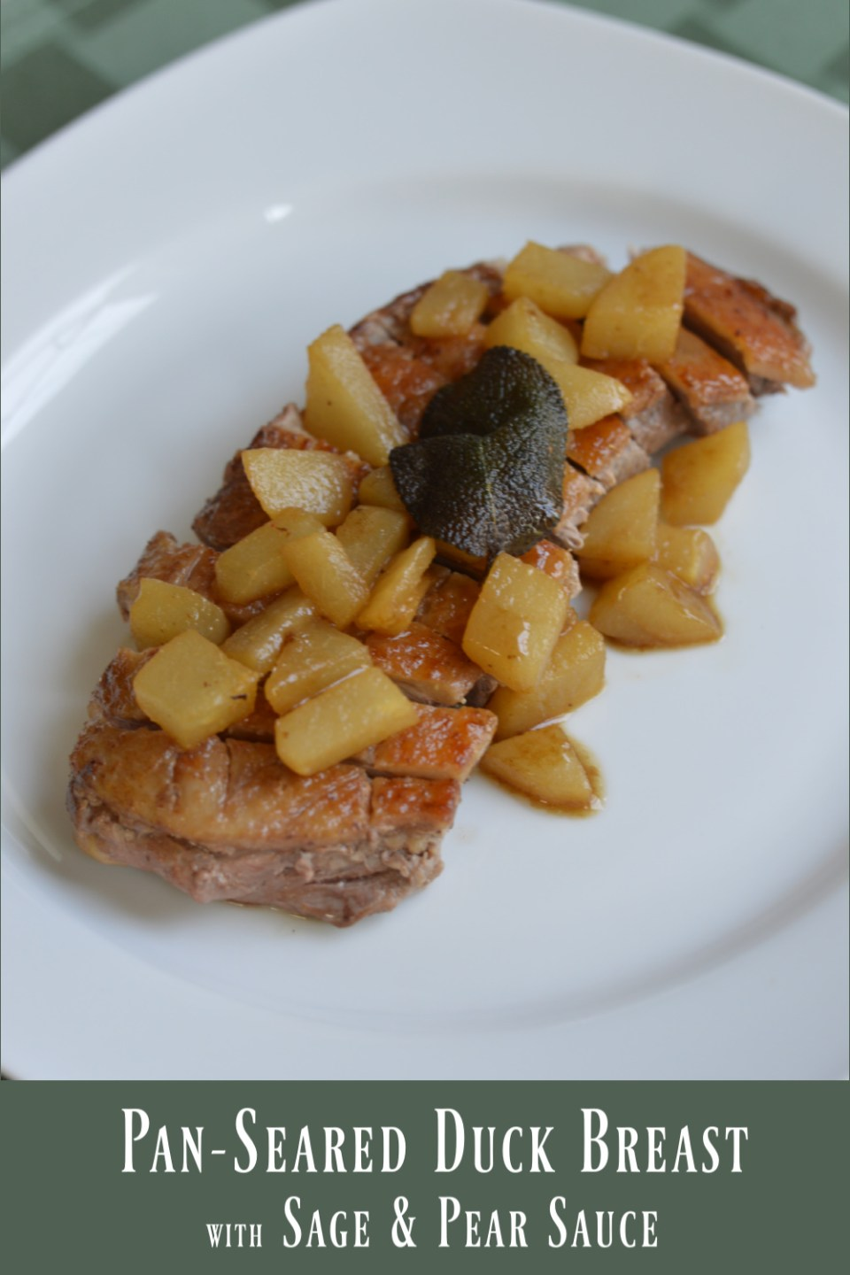 Pan Seared Duck Breast with Pear & Sage Sauce (AIP, SCD)