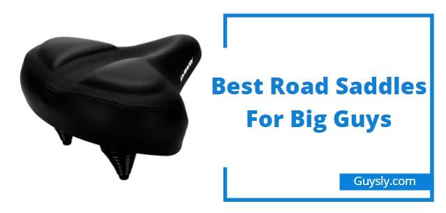 Best Road Saddles For Big Guys