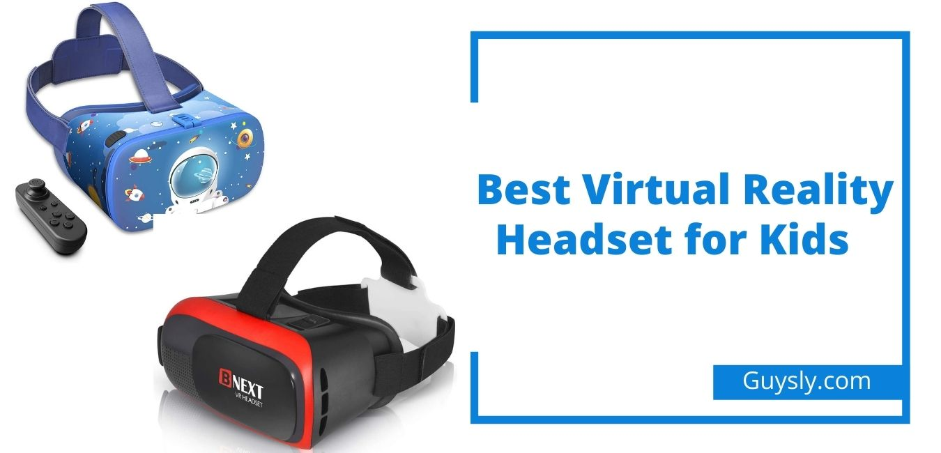 Best Virtual Reality Headset for Kids