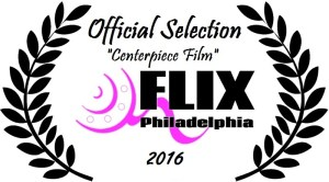 qFLIX Philadelphia 2016 Official Selection - Centerpiece