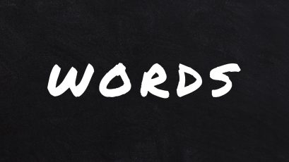 Words: The Power of Your Words