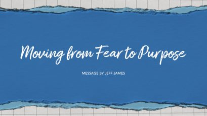 Moving from Fear to Purpose