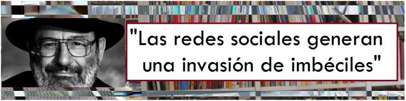 Umberto Eco crítica redes sociales