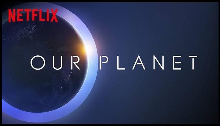 #NuestroPlaneta, una serie que busca transformar la humanidad