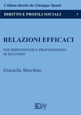 Intervista a Graziella Moschino su Relazioni Efficaci per imprenditori e professionisti di successo