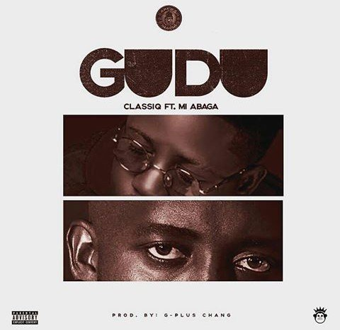 MUSIC: Classiq Ft. M.I Abaga || Gudu >> Download