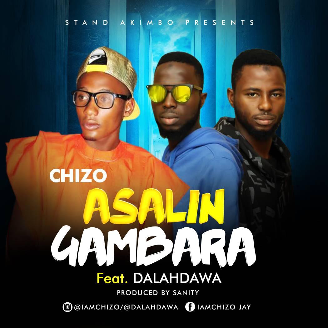MUSIC: ChiZo Ft. DalahDawa – AsaLin GamBaRa