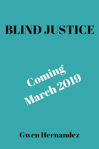"""teal background with """"Blind Justice Coming March 2019, Gwen Hernandez"""" printed on it"""