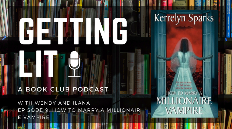 Getting Lit S1EP09: How to Marry a Millionaire Vampire
