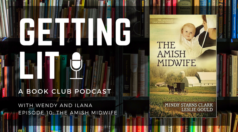 Getting Lit S1EP10: The Amish Midwife