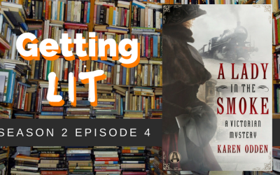 Getting Lit S2EP04: A Lady in the Smoke: A Victorian Mystery