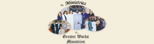 Greater Works Ministries - three ministries