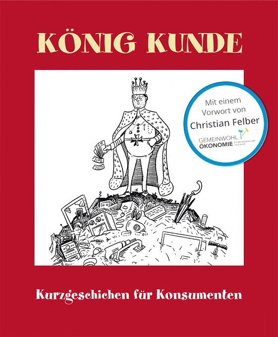 König Kunde – Kurzgeschichten für Konsumenten