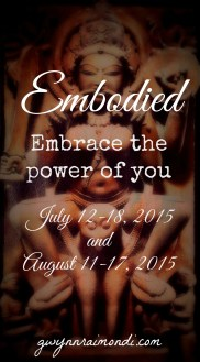 embodied July and August