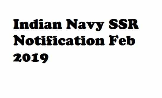 Indian Navy SSR Notification Feb 2019