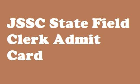 JSSC State Field Clerk Admit Card 2018