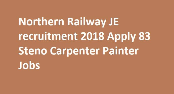 Northern Railway JE recruitment 2018