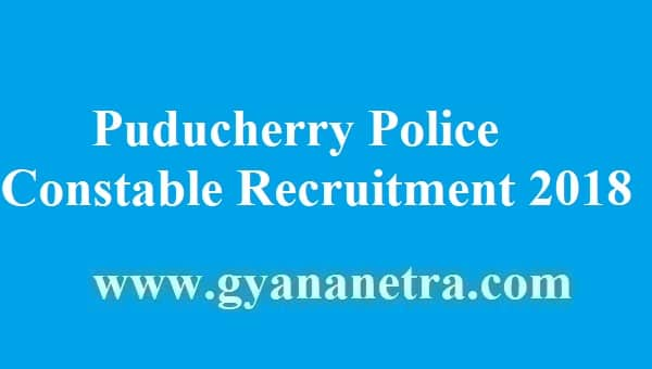 Puducherry Police Constable Recruitment 2018 Notification
