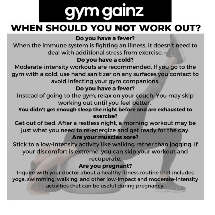 Gym Gainz Apparel. When should you not work out?